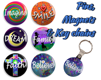 Inspirational pins, magnets, or key chain/keychain - Set of 6 - Inspire, Smile, Dream, Family, Faith, Believe