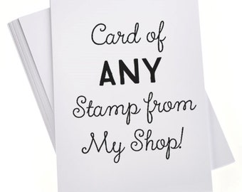 Card of ANY Stamp from My Shop!