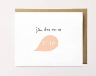 Cute Anniversary Card, Love Card, You had me at hello, Hello card, Cute Greeting Card, Anniversary card for her, Card for him, Card for Her