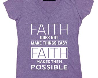 Faith Makes Things Possible Bible Verse - Ladies' V-neck