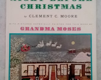 The Night Before Christmas by Clement C. Moore, illustrated by Grandma Moses, 1961 Random House hardcover w/dust jacket