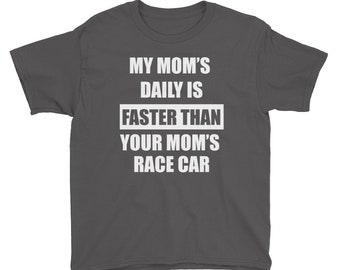 My Mom's Daily Is Faster Than Your Mom's Race Car Youth Short Sleeve T-Shirt