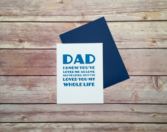 Birthday Dad Card - Fathers Day Card - I Love You Dad Card, I've Loved You My Whole Life