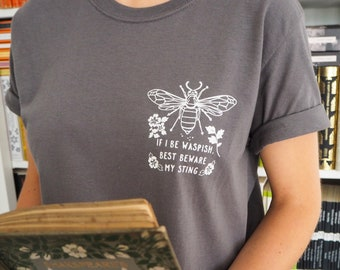 Katherina T-Shirt- Shakespeare's Heroines Collection - The Taming of the Shrew - Feminist Tshirt  - Book Lover - Slogan T-shirt - Wasp Bee