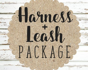 Any Harness + Leash Package -please note the pattern(s) of your choice at checkout