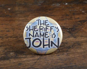 "The Sheriff's Name Is John - Teen Wolf inspired 2.25"" pinback button/pin or magnet"