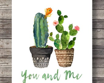 Cacti You and Me, Valentine Cacti, Watercolor cactus, wedding, typography, hand lettering decor Printable cactus wall art house plant cactus