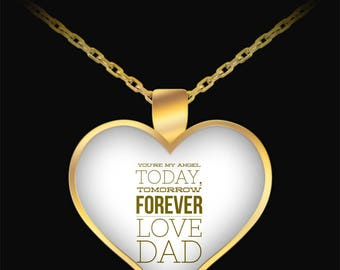 You're My Angel - Today, Tomorrow, Forever - Love Dad  - Great Gift idea