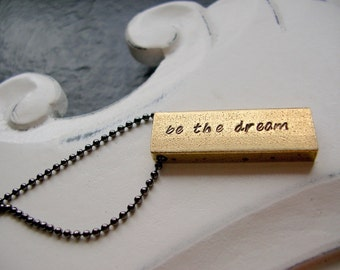 Be The Dream Hand Stamped Solid Brass Bar on Faceted Bead Chain