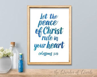 Let the peace of Christ rule in your heart. Colossians 3:15 INSTANT DOWNLOAD, printable scripture