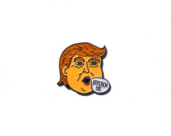 NEW Enamel Lapel Pin or Hat Pin - Impeach Me (Proceeds donated to the ACLU)