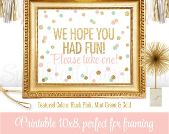 Party Favor Sign - We Hope You Had Fun Please Take One - Blush Pink Mint Green Gold Glitter - Printable Birthday Baby Girl Shower Poster
