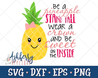 Be a Pineapple SVG/DXF Cut File - Instant Download - Vector Clipart - Iron On - Sublimation - Stand Tall, Wear a Crown, Be Sweet