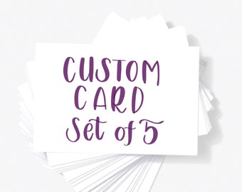 Custom Cards Set of 5 - Pick Any 5 Cards of Your Choice