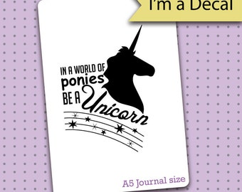 Bullet Journal Decal - In a World of Ponies be a Unicorn Decal for Bullet Journals - Bullet Journal - Planner gift