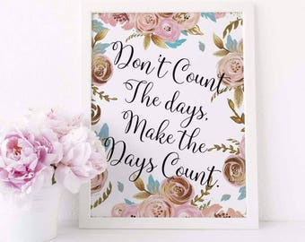 Don't count the Days A4 Print