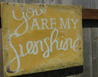 You are my SUNSHINE rustic wood painted sign
