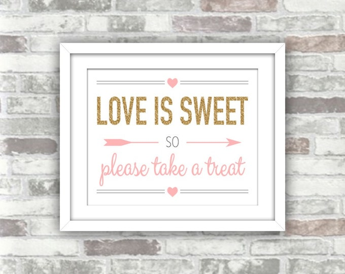 INSTANT DOWNLOAD - Printable Wedding Candy Bar Love Is Sweet Sign - Gold Glitter Effect PINK Blush - 8x10 - Digital File - Dessert Table