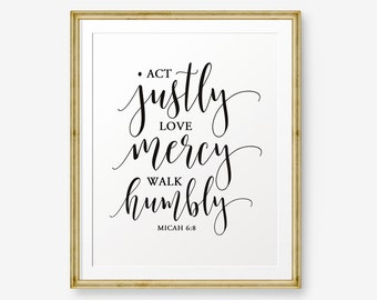 Bible verse printable, Act justly, love mercy, walk humbly. Micah 6:8, Christian Wall Art, Christian Gift, Scripture Art