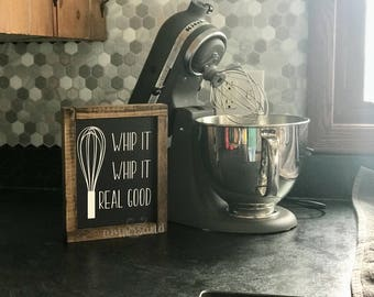 """Whip It Real Good Small Shelf Sitter Sign 