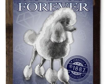 "Poodles Are Forever Dog Metal Sign 16""x24"""