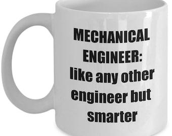 Mechanical Engineer Mug - Sarcastic Funny Mechanical Engineer Coffee Mug