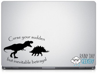 Curse your sudden but inevitable betrayal decal - dinosaur decals - vinyl decal sticker - great for laptop or car window