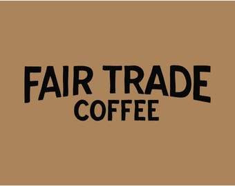 Fair Trade Coffee Wall Decal