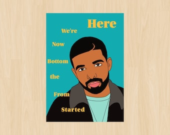 Drake Card, Started from the Bottom, Inspirational, Anniversary, Congratulations, Graduation, Instant Download, Printable, For Friend, PDF