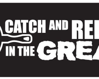 Catch and Release in the GREASE  Decal