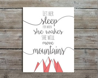 """PRINTABLE """"Let her sleep for when she wakes she will move mountains"""" Printable, Instant Download, Nursery Quotes"""