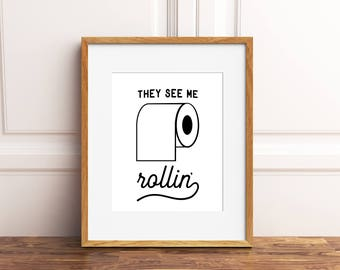 Etonnant Bathroom Decor, Funny Bathroom Signs, They See Me Rollin Bathroom  Printables, Funny Bathroom
