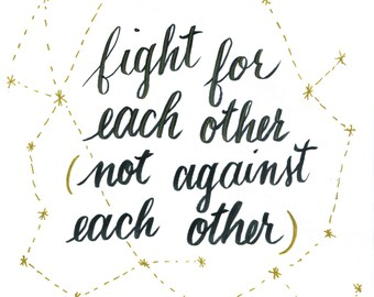 Fight for Each Other- calligraphy, lettering, art, original