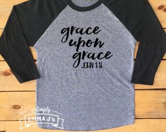 Grace upon grace, Inspirational shirt, Christian shirt, women's shirt, Inspiration, Baseball style shirt, gift idea