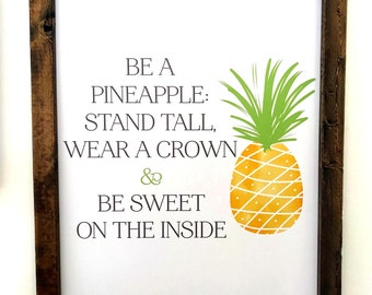 Be A Pineapple: Stand Tall, Wear A Crown, & Be Sweet On The Inside Barnwood Farmhouse Frame with Uniquely Designed Artwork