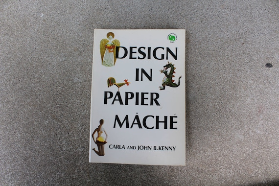 Vintage book design in papier mache paper making carla john b kenny vintage book design in papier mache paper making carla john b kenny 1971 how to do it yourself diy from quiverreclaimed on etsy studio solutioingenieria Choice Image