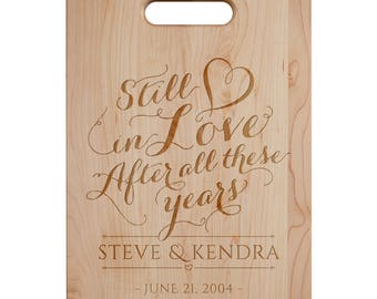 Still In Love Cutting Board - Engraved Cutting Board,Personalized Cutting Board, Wedding Gift,Housewarming Gift, Anniversary Gift