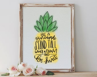 Be A Pineapple, Pineapple Print, Pineapple Quote, Wear a Crown Stand Tall, Pineapple Printable, Home Decor