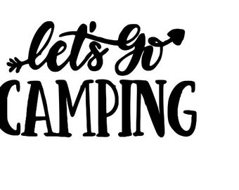 Let's Go Camping Camper Outdoor Nature Funny Vinyl Car Decal Bumper Window Sticker Any Color Multiple Sizes Jenuine Crafts