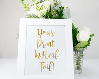 Custom Gold Foil Print, 8x10.  Also Available in 11x17 , Silver Foil, Copper Foil, Rose Gold Foil, Wedding Sign