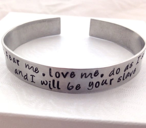 Fear me Love me, Labyrinth Quote, Hand Stamped Aluminum Bracelet