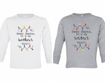 Dear Santa It's My Sister's/Brother's Fault Tees   Infants Toddler Youth   3 Colors  