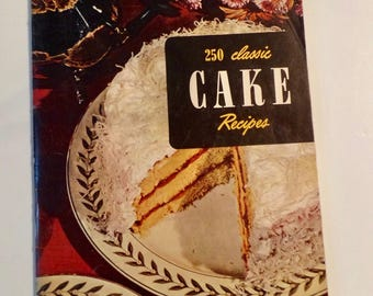 250 Classic Cake Recipes Cookbook Retro Vintage 1950s Classic Nostalgia