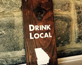 Wall Mount Bottle Opener - Drink Local Rustic Opener - Drink Local - Georgia - Mancave