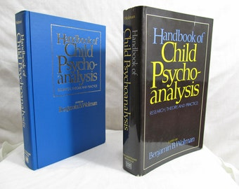 Handbook of child psychoanalysis: research, theory, and practice. Edited by Benjamin B. Wolman, Hardcover First Edition Book 1972