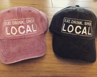 Eat. Drink. Shop. LOCAL hat