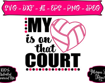 Volleyball Mom SVG - My Heart is on that Court SVG - Volleyball SVG - Sports Mom svg - Files for Silhouette Studio/Cricut Design Space