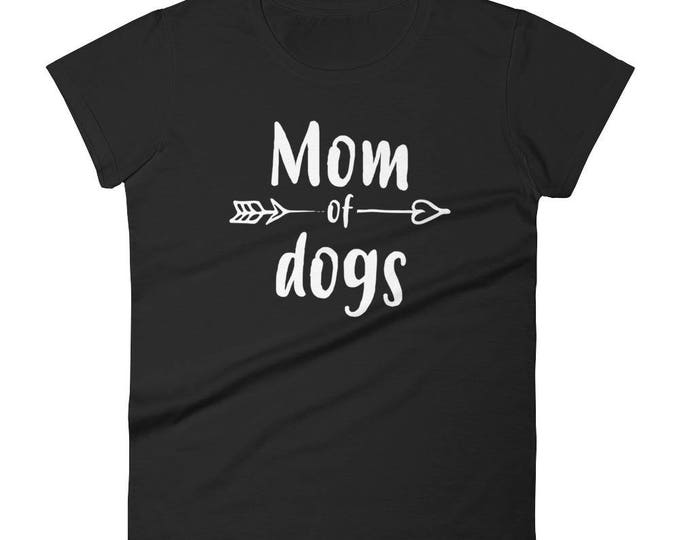 Dog Lover Gift, Women's Mom of Dogs t-shirt - Gift for dog lovers, dog owners, dog mom, dog mom shirt, dog lover, dog shirt, dog mom gift