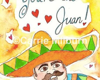 "Funny Greeting Card For JUAN: ""You're the Juan!"""