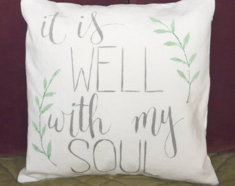 """Hand Painted """"It Is Well With My Soul"""" Throw Pillow Cover 12x12"""